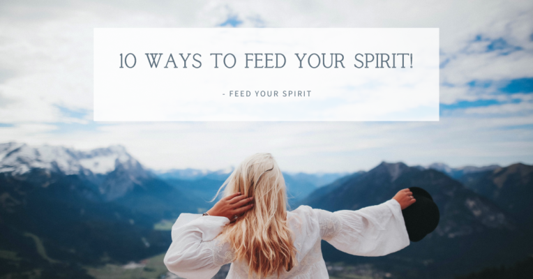 10 ways to feed your spirit